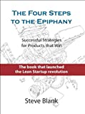 img - for The Four Steps to the Epiphany: Successful Strategies for Products That Win by Blank. Steve ( 2013 ) Hardcover book / textbook / text book