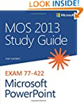MOS 2013 Study Guide for Microsoft Po...