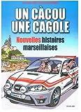 echange, troc Jean JAQUE (textes), Sabine NOURRIT (dessin) - Un Càcou une Cagole Nouvelles Histoires Marseillaises T1