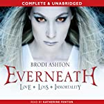 Everneath (       UNABRIDGED) by Brodi Ashton Narrated by Katherine Fenton
