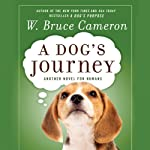 A Dog's Journey | W. Bruce Cameron