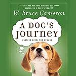A Dog's Journey | W. Bruce Cameron