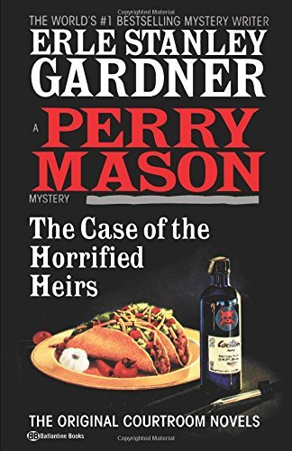 The Case of the Horrified Heirs (Perry Mason Mystery) by Erle Stanley Gardner (1995-03-01)