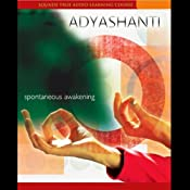 Spontaneous Awakening | [Adyashanti]
