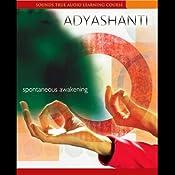 Spontaneous Awakening | [Adyashanti]