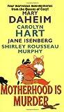 Motherhood Is Murder (0060525010) by Hart, Carolyn;Hart, Carolyn G.;Isenberg, Jane;Daheim, Mary;Murphy, Shirley Rousseau