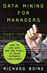 Data Mining for Managers: How to Use...