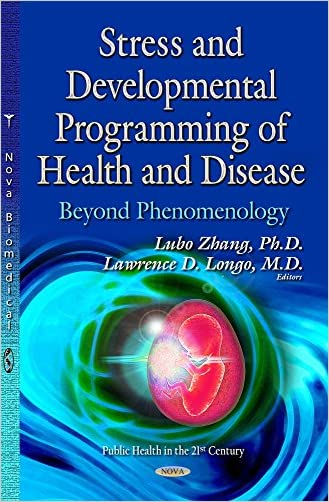 Stress and Developmental Programming of Health and Disease: Beyond Phenomenology (Public Health in the 21st Century) written by Lubo%2C Ph.d. Zhang