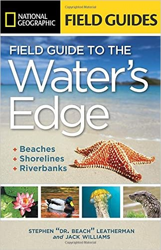 National Geographic Field Guide to the Water's Edge: Beaches, Shorelines, and Riverbanks (National Geographic Field Guides)