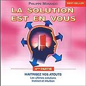 Maîtrisez vos atouts (La solution est en vous 4) | Philippe Morando