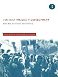 img - for Feminist Visions of Development: Gender Analysis and Policy (Routledge Studies in Development Economics) book / textbook / text book