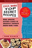img - for Even More Top Secret Recipes: More Amazing Kitchen Clones of America's Favorite Brand-Name Foods book / textbook / text book