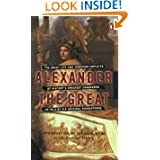 Alexander the Great: The Brief Life and Towering Exploits of History's Greatest Conqueror--As Told By His Original...
