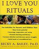 I Love You Rituals by Becky Bailey (Nov 16 2000)