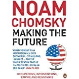 Making the Future: Occupations, Interventions, Empire and Resistance (Unabridged)