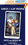 Tarot of the Cat People: A Traveler's Report (with Tarot Deck)