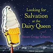 Looking for Salvation at the Dairy Queen | [Susan Gregg Gilmore]