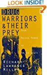 Drug Warriors and Their Prey: From Po...