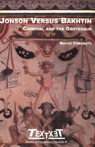 Jonson Versus Bakhtin: Carnival and the Grotesque (Textxet 41) (Textxet Studies in Comparative Literature)