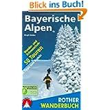 Bayerische Alpen. 50 Wander- und Schneeschuhtouren - mit Tipps zum Rodeln