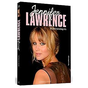 Jennifer Lawrence: Die illustrierte Biografie