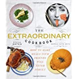 The Extraordinary Cookbook: Make Meals Your Friends Will Never Forgetby Stefan Gates