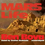 Mars Life (       UNABRIDGED) by Ben Bova Narrated by Stefan Rudnicki
