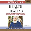 Health and Healing: The Philosophy of Integrative Medicine and Optimum Health (       UNABRIDGED) by Andrew Weil, M.D. Narrated by Jesse Boggs