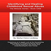 Identifying and Healing Childhood Sexual Abuse Audiobook by Marilyn Lundberg Narrated by Marilyn Elaine Lundberg