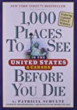 Patricia Schultz 1,000 Places to See in the United States and Canada Before You Die