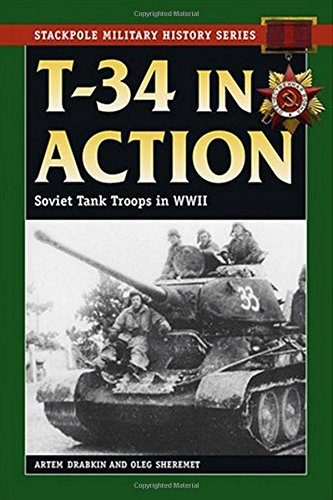 T-34 in Action: Soviet Tank Troops in World War II (Stackpole Military History Series)