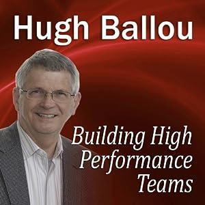 Building High Performance Teams | [Hugh Ballou]