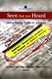img - for Seen but not Heard: Strengthening Nonprofit Advocacy book / textbook / text book