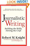 Journalistic Writing: Building the Skills, Honing the Craft