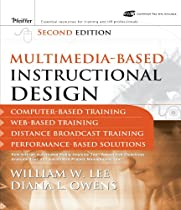 Multimedia-based Instructional Design:  Computer-based Training, Web-based Training, Distance Broadcast Training, Performance-based Solutions