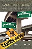img - for Ignore the Detours...Enroute to Biblical Understanding book / textbook / text book