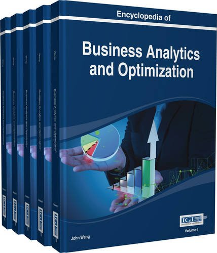 Encyclopedia of Business Analytics and Optimization, by John Wang