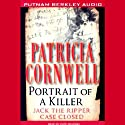 Portrait of a Killer: Jack the Ripper, Case Closed (       UNABRIDGED) by Patricia Cornwell Narrated by Kate Reading