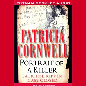 Portrait of a Killer: Jack the Ripper, Case Closed | [Patricia Cornwell]