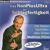 Das NonPlusUltra der Schlagfertigkeit Hörbuch von Matthias Pöhm Gesprochen von: Matthias Pöhm