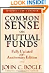 Common Sense on Mutual Funds: Fully U...