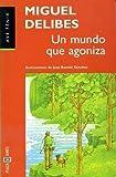 Un mundo que agoniza (8401422868) by Miguel Delibes