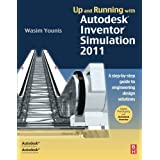 Up and Running with Autodesk Inventor Simulation 2011: A step-by-step guide to engineering design solutionsby Wasim Younis