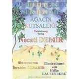 Die Heiligkeit der Bäume: Eine türkische Sage für Kinder in deutscher und türkischer Sprache