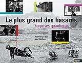 echange, troc Jean-François Dars, Anne Papillault - Le plus grand des hasards -Surprises quantiques