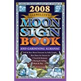 Llewellyn's 2008 Moon Sign Book: A Gardening Almanac &amp; Guide to Conscious Living (Annuals - Moon Sign Book)