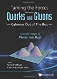 P. van Baal Taming the Forces Between Quarks and Gluons - Calorons Out of the Box: Scientific Papers by Pierre van Baal