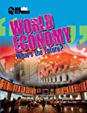 World Economy: Whats the Future? (Ask the Experts (Gareth Stevens))