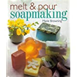 Melt & Pour Soapmaking ~ Marie Browning