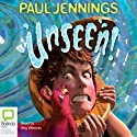 Unseen! (       UNABRIDGED) by Paul Jennings Narrated by Stig Wemyss